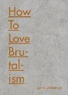 How Love Brutalism