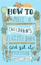 How to Write a Children's Picture Book and Get it Published,