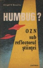 Humbug? OZN sub reflectorul stiintei