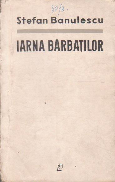 Iarna Barbatilor - Nuvele, Editie 1965