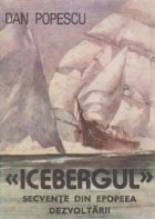 Icebergul Secvente din epopeea dezvoltarii