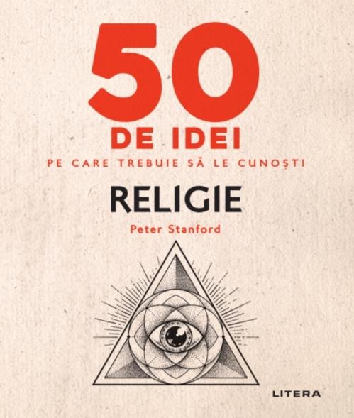 50 de idei pe care trebuie să le cunoști. Religie