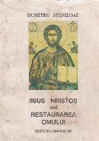 Iisus Hristos sau restaurarea omului