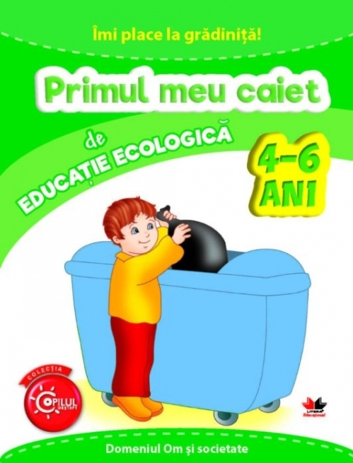 IMI PLACE LA GRADINITA. Primul meu caiet de educatie ecologica. 4-6 ani