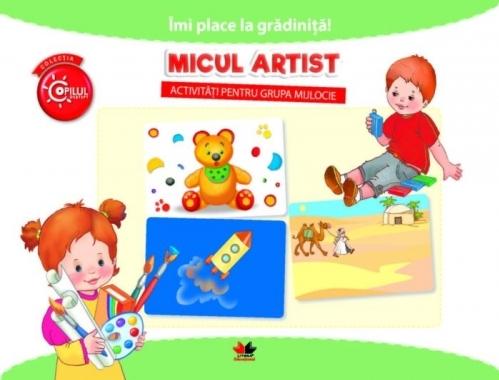 IMI PLACE LA GRADINITA. Micul artist. Activitati pentru grupa mijlocie