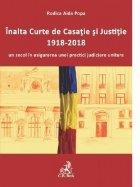 Inalta Curte de Casatie si Justitie, 1918-2018, un secol in asigurarea unei practici judiciare unitare