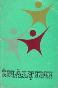 Inaltimi - culegere literara din creatiile membrilor cercurilor si cenaclurilor literare din judetul Dolj