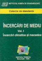 Incercari de mediu, Volumul I - Incercari climatice si mecanice (Colectie de standarde)