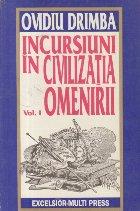 Incursiuni in civilizatia omenirii, Volumul I