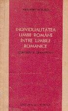 Individualitatea limbii romane intre limbile romanice. Contributii gramatricale
