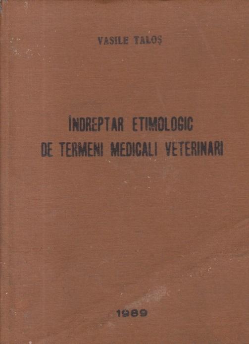 Indreptar etimologic de termeni medicali veterinari