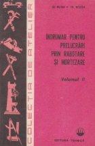 Indrumar pentru prelucrari prin rabotare si mortezare, Volumul al II-lea