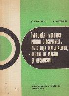 Indrumari metodice pentru disciplnele: Rezistenta materialelor, Organe de masini si Mecanisme