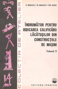 Indrumator pentru ridicarea calificarii lacatusilor din constructiile de masini, Volumul al II-lea