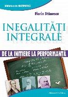 INEGALITATI INTEGRALE. DE LA INITIERE LA PERFORMANTA