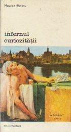 Infernul curiozitatii - De la Marat in baie la Coltisorul de zid galben, Volumul I