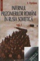 Infernul prizonierilor romani in Rusia Sovietica (2 volume)