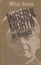 Ingerul mortii. Exterminatorul Dr. Mengele