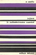 Initiere in radioelectronica cuantica