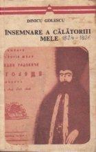Insemnare a calatoriei mele - Constantin Radovici din Golesti facuta in anul 1824, 1825, 1826