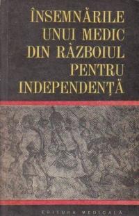 Insemnarile unui medic din razboiul pentru independenta - Jurnalul de campanie al lui Zaharia Petrescu