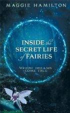 Inside the Secret Life of Fairies