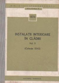 Instalatii interioare in cladiri, Volumul al II-lea, (Colectie STAS)
