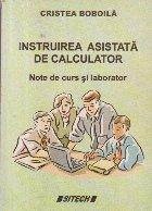 Instruirea asistata de calculator - Note de curs si laborator