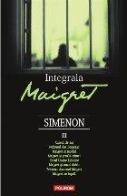 Integrala Maigret. Volumul III