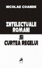 Intelectualii romani si Curtea Regelui (Cu dedicatia autorului)
