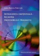 Inteligenta emotionala. Secretul profesorului pragmatic