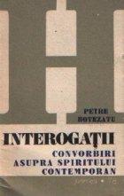 Interogatii - Convorbiri asupra spiritului contemporan