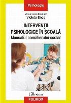 Interventii psihologice in scoala. Manualul consilierului scolar