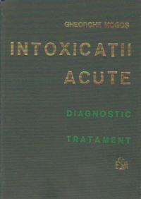 Intoxicatii acute - Diagnostic si tratament