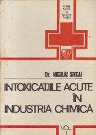 Intoxicatiile acute in industria chimica. Aspecte clinice, tratamentul de urgenta, primul ajutor, Partea I - Toxicologie clinica generala