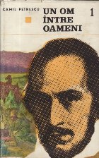 Un om intre oameni, Volumul I (Editie 1967)