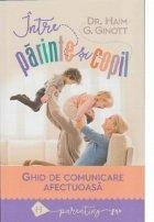 Intre parinte copil Ghid comunicare