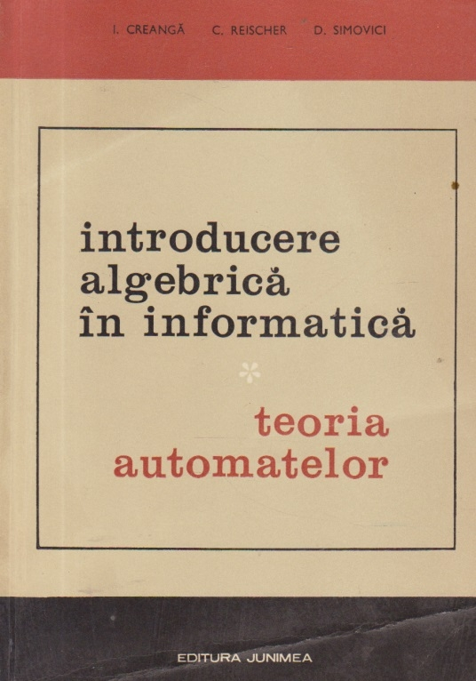 Introducere algebrica in informatica - Teoria automatelor