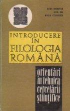 Introducere in filologia romana - Orientari in tehnica cercetarii stiintifice a limbii romane