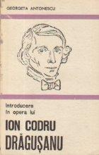 Introducere in opera lui Ion Codru Dragusanu