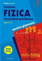 Invatam fizica rezolvand probleme pentru gimnaziu (editia a V-a)
