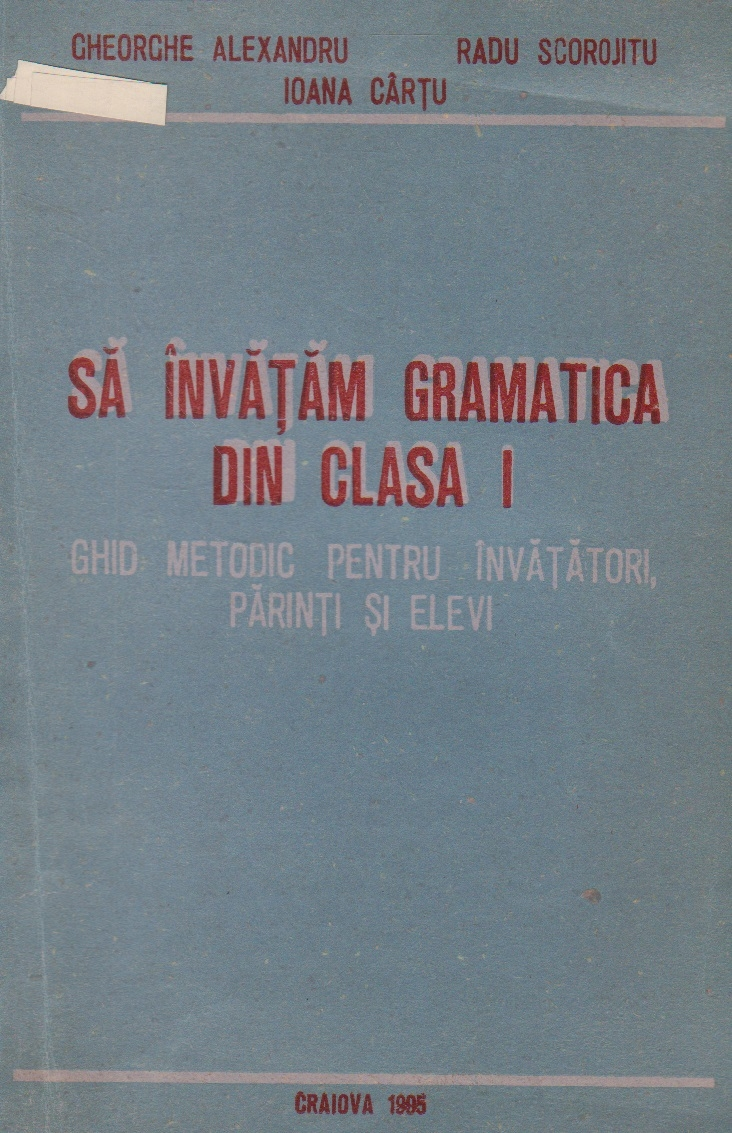 Sa invatam gramatica din clasa I - Ghid metodic pentru invatatori, parinti si elevi