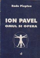 Ion Pavel - Omul si opera