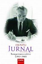 Ion Ratiu. Jurnal volumul 3. Reorganizarea exilului (1963-1968)