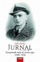 Ion Ratiu. Jurnal vol.1. Inceputurile unui exil indelungat (1940-1945)