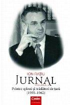 Ion Ratiu. Jurnal volumul 2. Printre spioni si tradatori de tara (1955-1962)