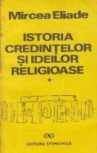 Istoria credintelor si ideilor religioase, Volumul I - De la epoca de piatra la Misterele din Eleusis