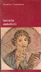 Istoria esteticii, Volumul I Estetica antica