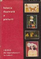 Istoria ilustrata a picturii - 1000 de reproduceri in culori