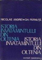 Istoria invatamintului din Oltenia, Volumul I